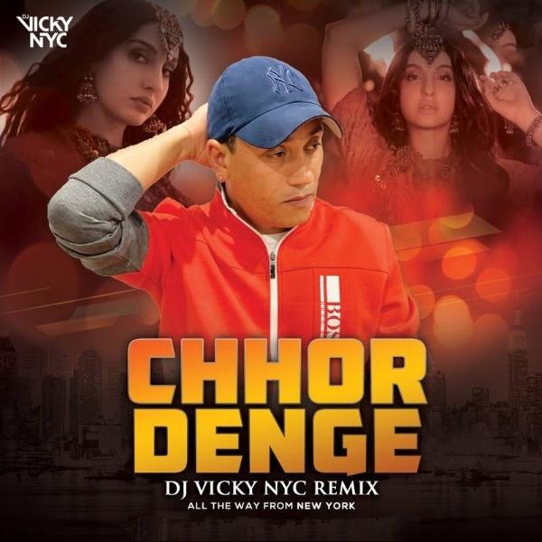Chhor Denge (Remix) - DJ Vicky NYC