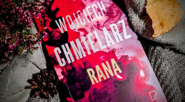 Wydawnictwo Marginesy: Wojciech Chmielarz - Rana