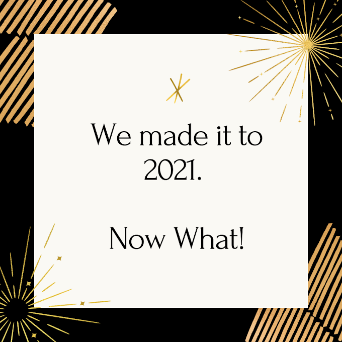"We Made It to 2021 - ""Dancing & Life"""