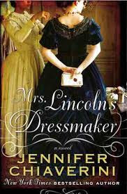 https://www.goodreads.com/book/show/15808287-mrs-lincoln-s-dressmaker?ac=1&from_search=true