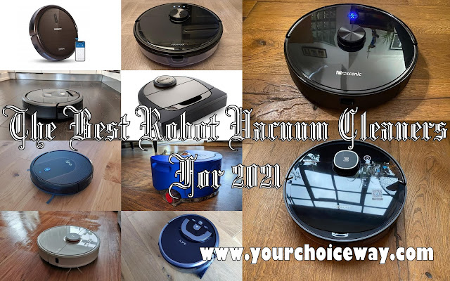 The Best Robot Vacuum Cleaners For 2021 - Your Choice Way