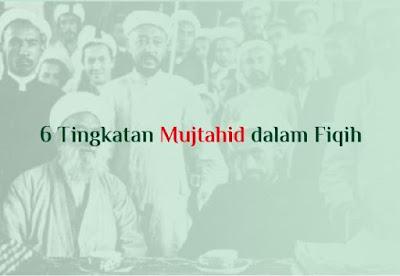 https://www.abusyuja.com/2019/11/6-tingkatan-mujtahid-dalam-fiqih.html