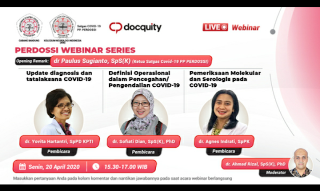Monday, 20 April 2020]  Time: 15.30 – 17.00 WIB (GMT+7)  Moderator: dr. Ahmad Rizal, Sp.S(K), PhD.  Topics:  • Update Diagnosis dan Tatalaksana COVID-19 –