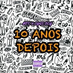 BIG NEO FEAT. DYGO BOY – 10 ANOS DEPOIS (2018)
