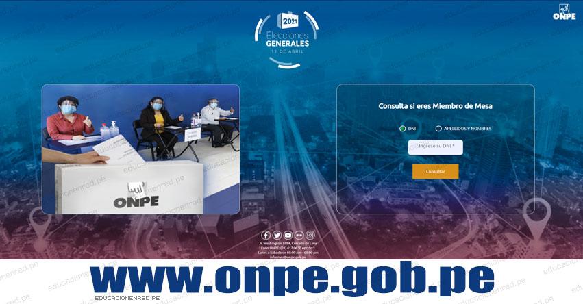 ONPE: ¿Eres Miembro de Mesa? Conoce la lista sujeto a TACHAS para las Elecciones Generales 2021 del 11 Abril - www.onpe.gob.pe
