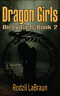 Dragon Girls - The exciting second book of the spicy action adventure Dirty Girls series book promotion by Rodzil LaBraun