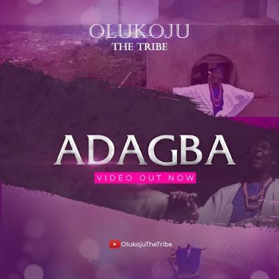 [Music + Video] Olukoju The Tribe – Adagba