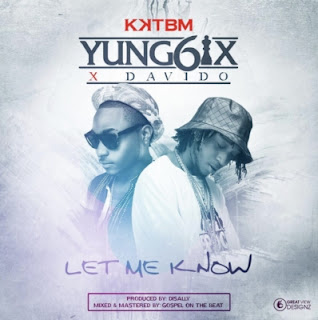 "DOWNLOAD MP4 VIDEO: Yung6ix – ""Let Me Know"" ft. Davido"