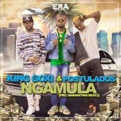 King Goxi - Ngamula (feat. Postulados) [2019]