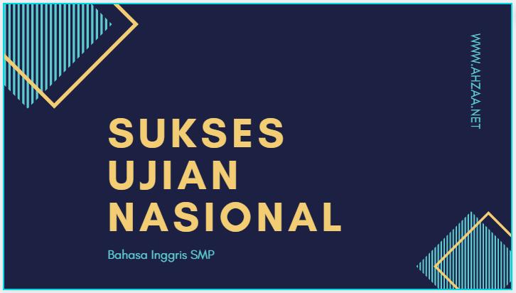 Latihan Soal Online Un Bahasa Inggris Smp Tahun 2019 2020 Plus Pembahasan Ahzaa Net