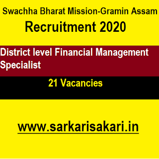 Swachha Bharat Mission-Gramin Assam Recruitment 2020 - District level Financial Management Specialist (21 Posts)