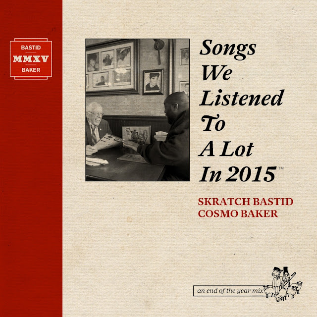 Skratch Bastid und Cosmo Baker Mixtape | Songs We Listened To A Lot In 2015 | Stream und Free Download