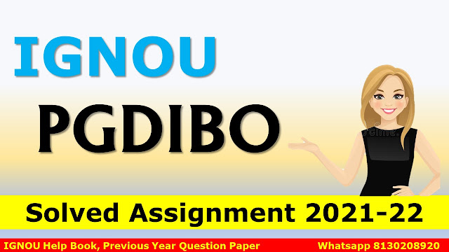 IGNOU PGDIBO Solved Assignment 2021-22