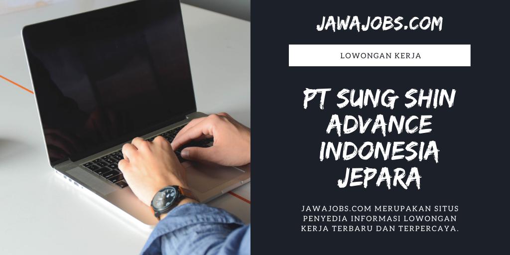 Lowongan Kerja Pt Sung Shin Advance Indonesia Jepara Jawa Jobs