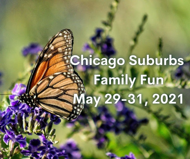 Family Fun in the Chicago Suburbs May 29-31, 2021