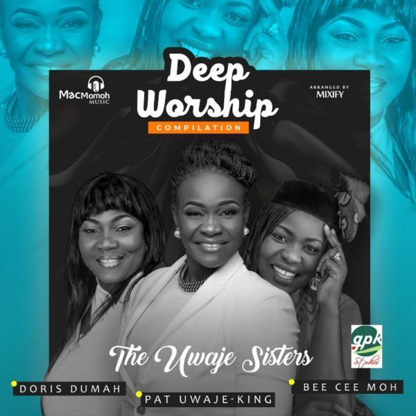 The Uwaje Sisters' Deep Worship Compilation | Gospel Hotspot