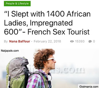 I Slept With More Than 1,400 Girls In Six African Countries: French