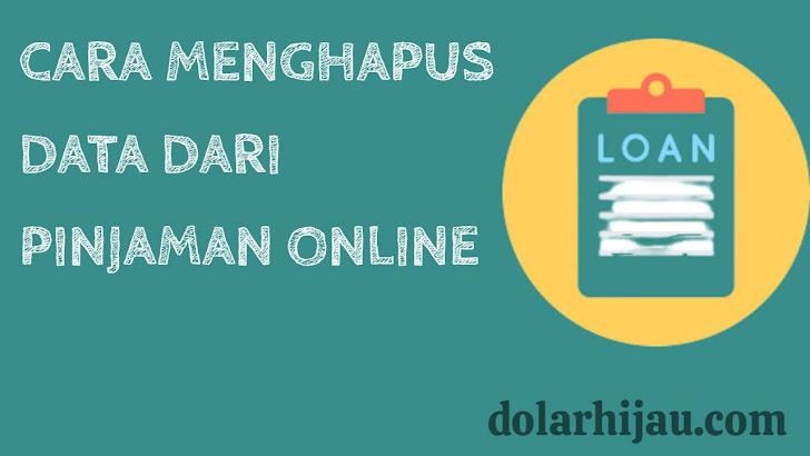 cara menghapus data dari pinjaman online ilegal