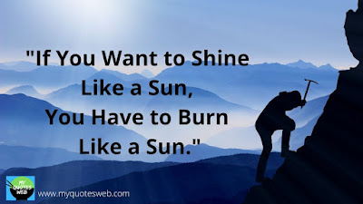 Amazing Success Quotes - If You Want To Shine Like a Sun,