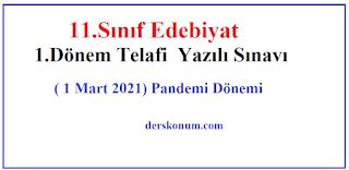11.Sınıf Edebiyat 1.Dönem Telafi Yazılı Sınavı ( 1 Mart 2021) Pandemi Dönemi