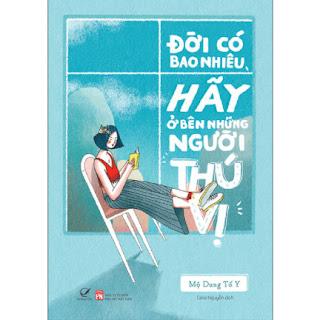 Đời Có Bao Nhiêu, Hãy Ở Bên Những Người Thú Vị ebook PDF EPUB AWZ3 PRC MOBI