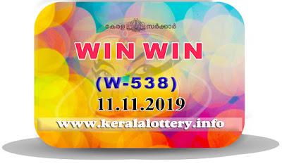 Kerala Lottery Results 11-11-2019 WIN WIN Lottery Result W-538 keralalottery.info