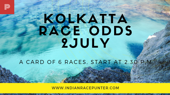 Kolkatta Race Odds 2 July, trackeagle, track eagle, racingpulse, racing pulse