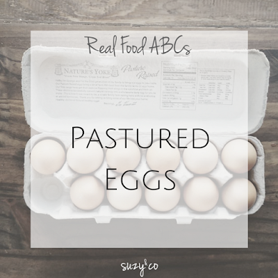 real food abcs - pastured eggs