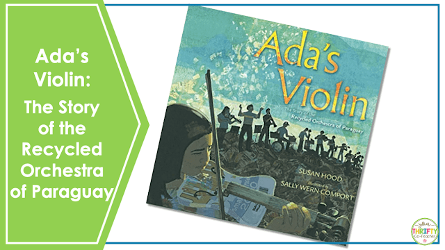 Looking for Earth Day books for upper elementary? Check out Ada's Violin: The Story of the Recycled Orchestra of Paraguay.