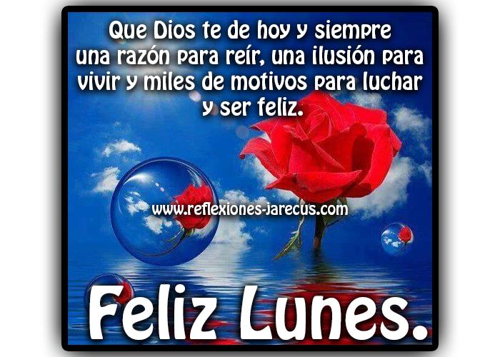 Feliz lunes✅Que Dios te de hoy y siempre una razón para reír, una ilusión para vivir y miles de motivos para luchar y ser feliz.
