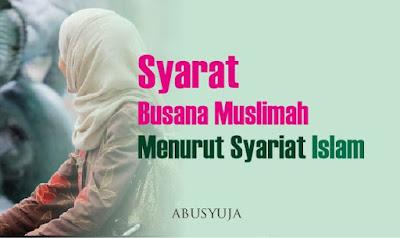 https://abusyuja.blogspot.com/2019/09/7-syarat-pakaian-muslimah-menurut-syariat-islam.html