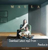 Maula - Anuv Jain download free mp3