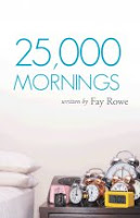 BookReview 25,000 Mornings by Fay Rowe