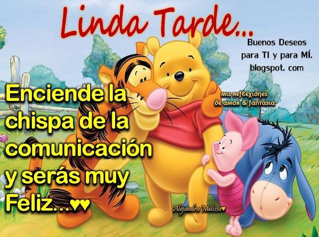 LINDA TARDE  Enciende la chispa de la comunicación y serás muy feliz!