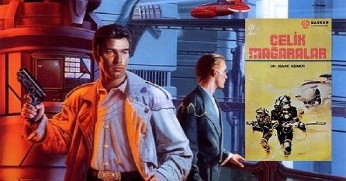 Isaac Asimov - Çelik Mağaralar (Robot Serisi - 1. Roman)