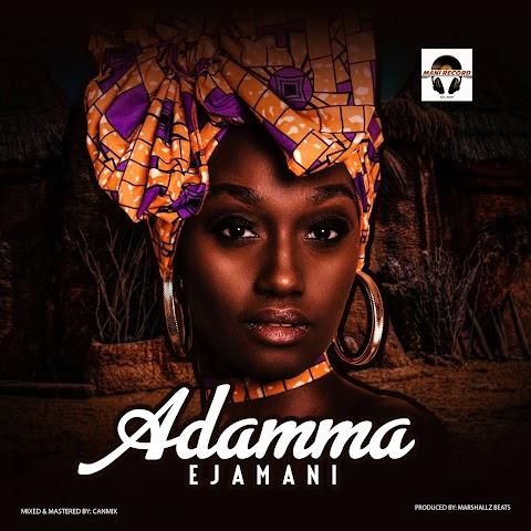 Music: Ejamani - Adamma