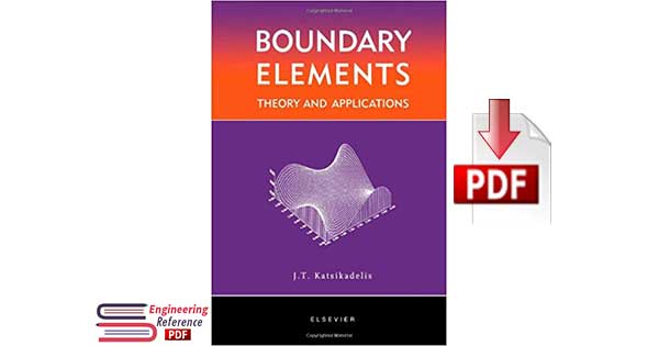 Download Boundary Elements Theory and Applications by John T. Katsikadelis Free PDF