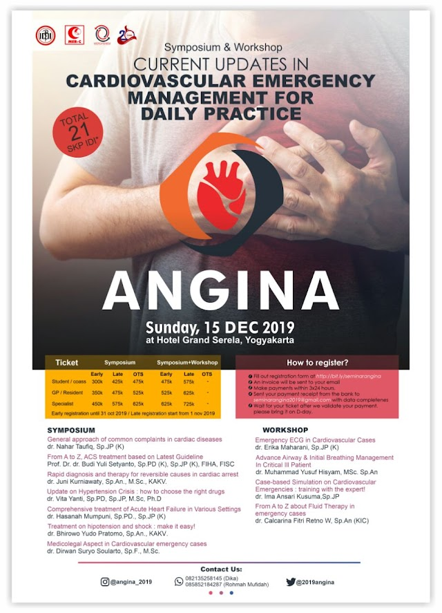 "ANGINA : ""Current Updates in Cardiovascular Emergency Management for Daily Practice"" will be held on December 15th, 2019 in Grand Serela Hotel, Yogyakarta    Early registration until *31st October 2019*  Late registration start from  *1st November 2019*"