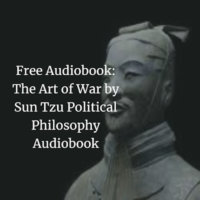 Free Audiobook: The Art of War by Sun Tzu Political Philosophy Audiobook