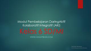 Modul Pembelajaran Daring Aktif Kolaboratif Integratif (AKI) Kelas 6 SD/MI