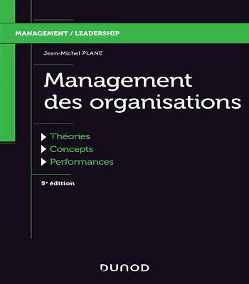 livre PDF Management des organisations Théories, concepts, performances Jean-Michel Plane