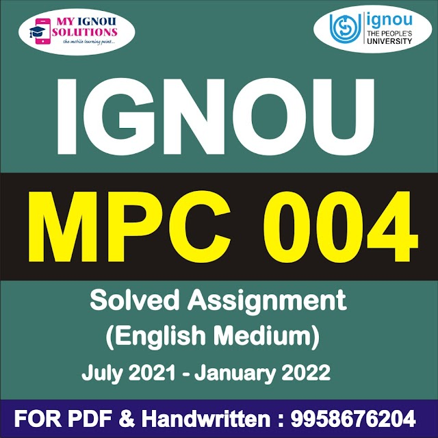 MPC 004 Solved Assignment 2021-22
