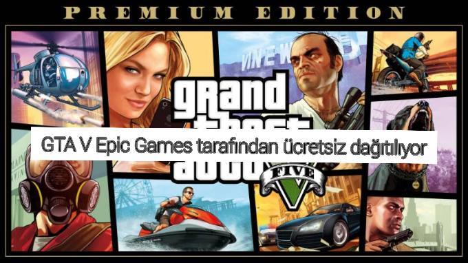 Epic Games ücretsiz GTA 5 dağıtıyor