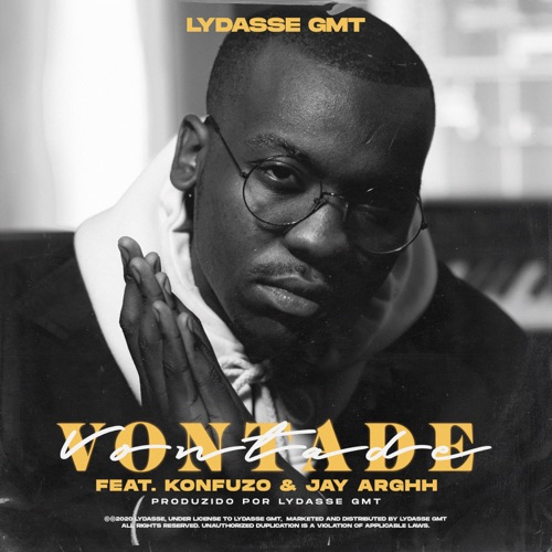 Lydasse GMT – Vontade (feat. Konfuzo & Jay Arghh)