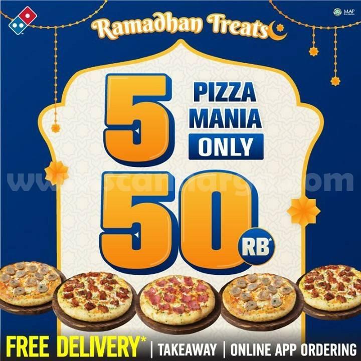 Domino's Pizza Promo Ramadhan Treats – 5 Pizza Mania cuma 50K