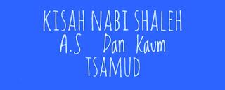 Kisah Nabi Shaleh A.S  Dan Kaum Tsamud