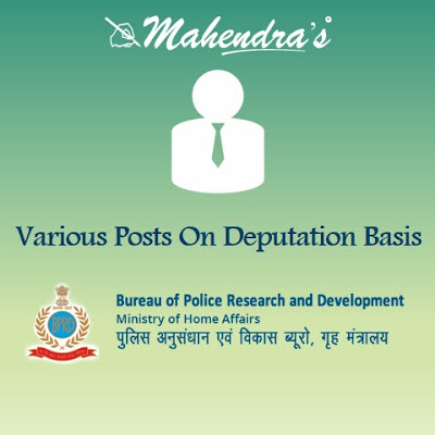 BPRD | Various Posts On Deputation Basis