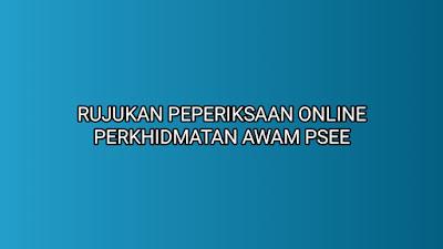 Rujukan Peperiksaan Online Perkhidmatan Awam (PSEE) 2020
