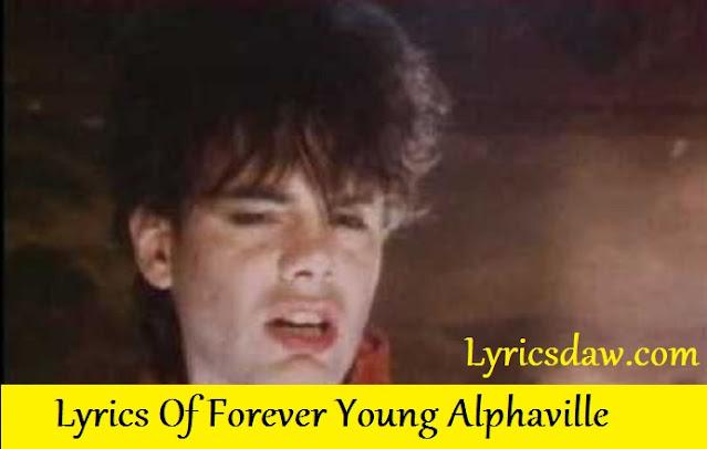 Lyrics Of Forever Young Alphaville