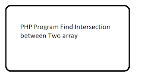 PHP Program Find Intersection between Two array